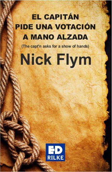 EL CAPITÁN PIDE UNA VOTACIÓN A MANO ALZADA - Nick Flynn