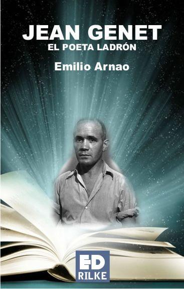 JEAN GENET, EL POETA LADRÓN - Emilio ARNAO