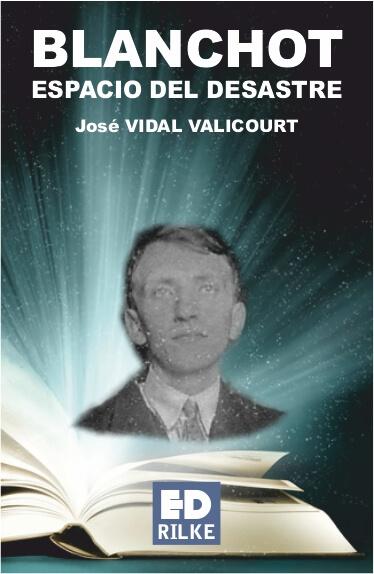 BLANCHOT. ESPACIO DEL DESASTRE - José VIDAL VALICOURT
