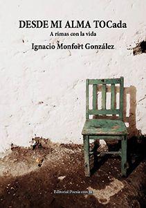 DESDE MI ALMA TOCada IGNACIO MONFORT GONZÁLEZ